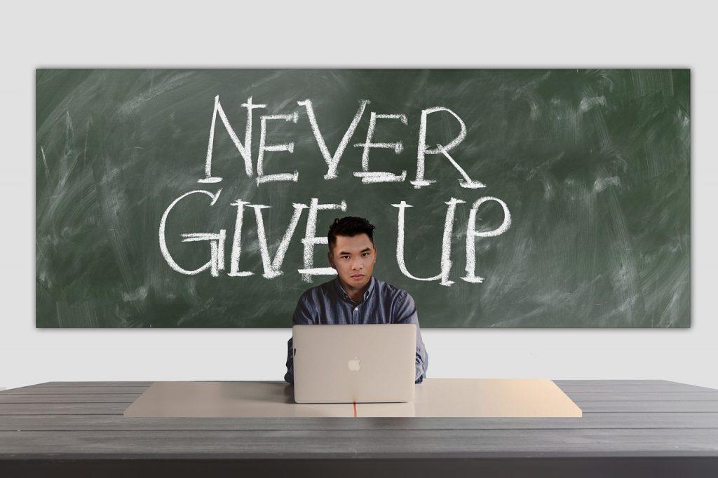 never give up, Motivation